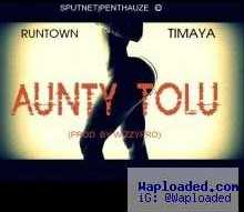 Runtown - Aunty Tolu ft Timaya